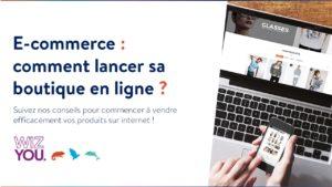 Comment lancer sa boutique e-commerce ?